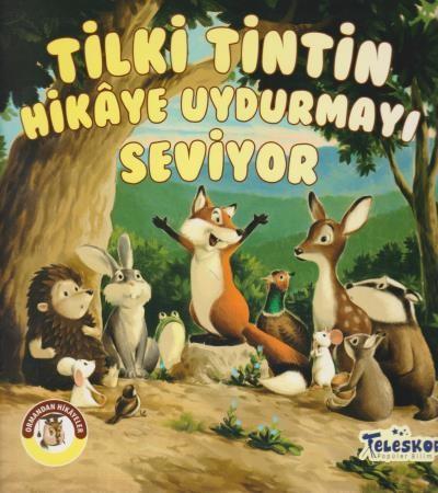 Ormandan Hikayeler-Tilki Tintin Hikaye Uyfurmayı Seviyor