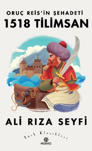 Oruç Reis'in Şehadeti 1518 Tilimsan Ali Rıza Seyfi