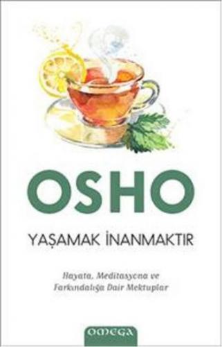Osho-Yaşamak İnanmaktır