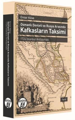 Osmanlı Devleti ve Rusya Arasında Kafkasların Takvimi