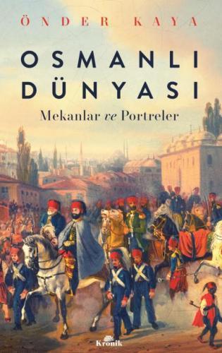 Osmanlı Dünyası-Mekanlar ve Portreler