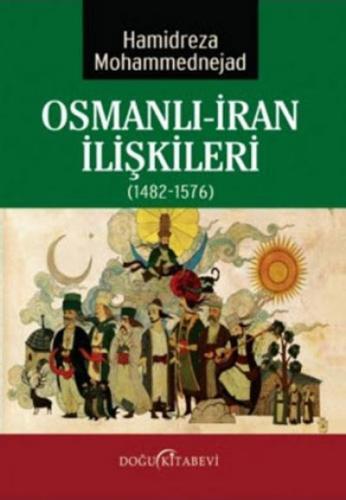 Osmanlı-İran İlişkileri 1482-1576