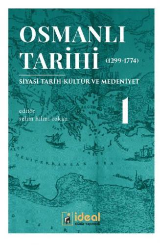 Osmanlı Tarihi 1 Siyasi Tarih-Kültür ve Medeniyet 1299-1774