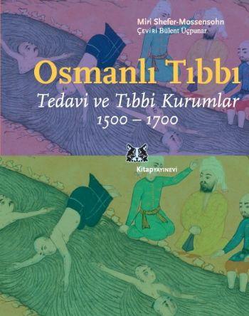 Osmanlı Tıbbı Tedavi ve Tıbbi Kurumlar 1500-1700