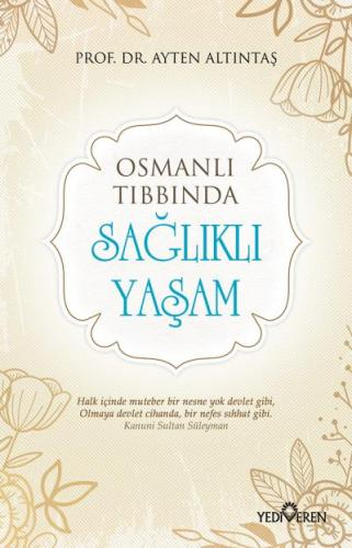 Osmanlı Tıbbında Sağlıklı Yaşam