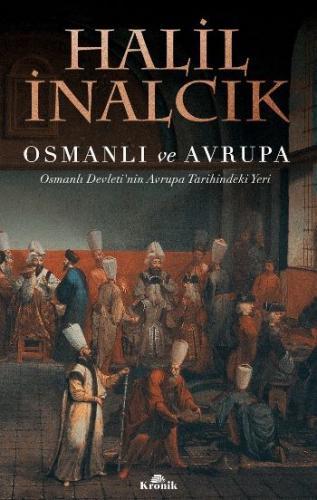 Osmanlı ve Avrupa-Osmanlı Devletinin Avrupa Tarihindeki Yeri