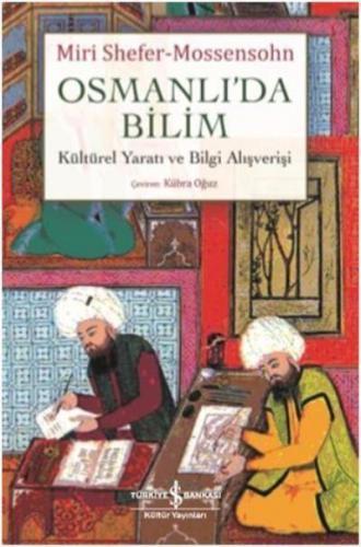 Osmanlıda Bilim-Kültürel Yaratı ve Bilgi Alışverişi