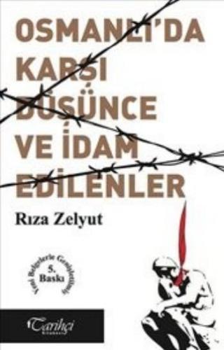 Osmanlıda Karşı Düşünce ve İdam Edilenler