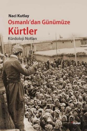 Osmanlı'dan Günümüze Kürtler Naci Kutlay