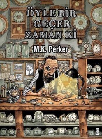 Öyle Bir Geçer Zaman Ki M.K. Perker