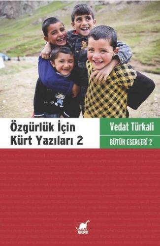 Özgürlük İçin Kürt Yazıları 2 Bütün Eserleri 2