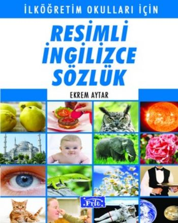 Parıltı Resimli İngilizce Sözlük (İlköğretim Okulları İçin)