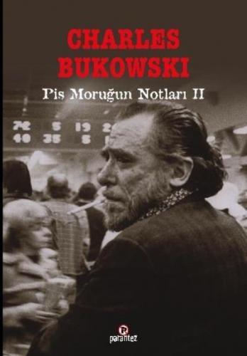 Pis Moruğun Notları II Charles Bukowski