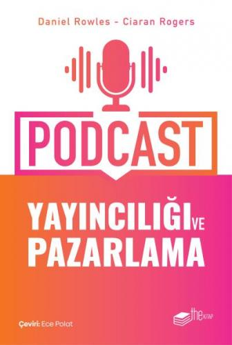 Podcast Yayıncılığı ve Pazarlama Daniel Rowles-Ciaran Rogers