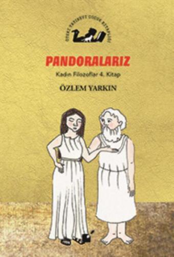 Pondoralarız-Kadın Filozoflar 4. Kitap