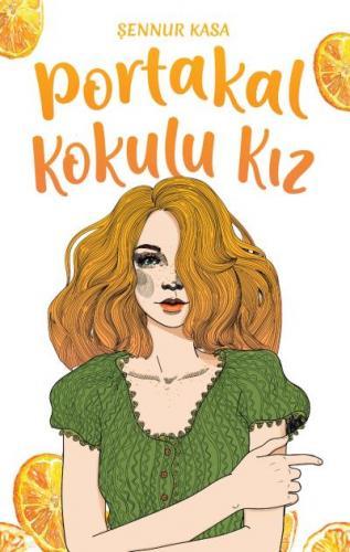 Portakal Kokulu Kız Şennur Kasa