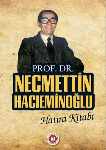 Prof. Dr. Necmettin Hacıeminoğlu Hatıra Kitabı