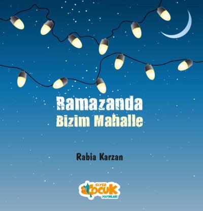 Ramazanda Bizim Mahalle Rabia Karzan