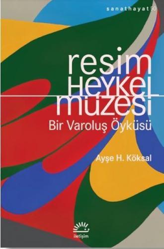 Resim ve Heykel Müzesi Ayşe H. Köksal