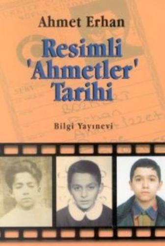 Resimli 'Ahmetler' Tarihi Ahmet Erhan