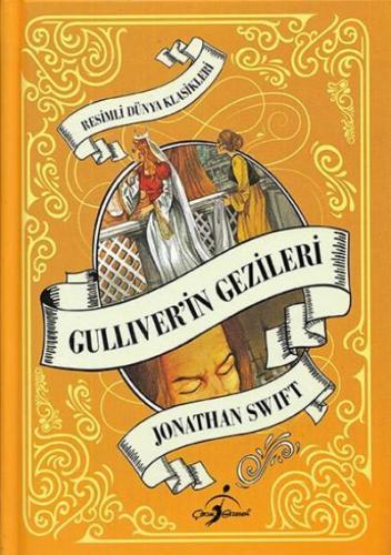 Resimli Dünya Çocuk Klasikleri - Gulliver'in Gezileri (Ciltli)