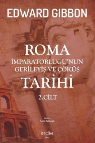Roma İmparatorluğunun Gerileyiş ve Çöküş Tarihi 2.Cilt