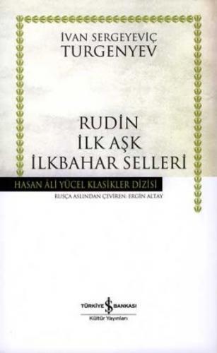 Rudin-İlk Aşk-İlkbahar Selleri (Ciltli) Ivan Sergeyeviç Turgenyev