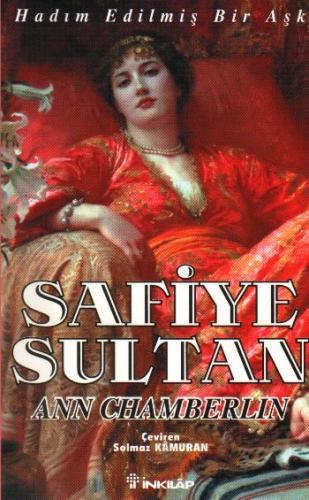 Safiye Sultan-1: Hadım Edilmiş Bir Aşk Ann Chamberlin