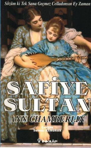 Safiye Sultan-3: Sözüm ki Tek Sana Geçmez Celladımsın Ey Zaman