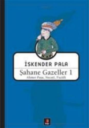 Şahane Gazeller-01: Ahmet Paşa, Necati, Fuzuli