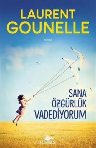 Sana Özgürlük Vadediyorum Laurent Gounelle
