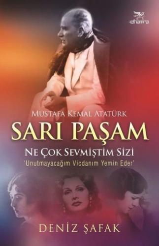 Sarı Paşam Mustafa Kemal Atatürk-Ne Çok Sevmiştim Sizi
