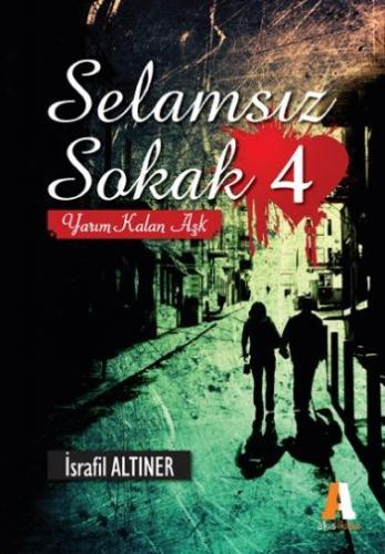 Selamsız Sokak-4: Yarım Kalan Aşk