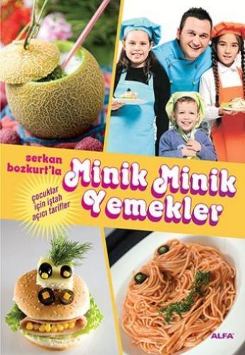 """Serkan Bozkurt'la Minik Minik Yemekler """"Çocuklar İçin İştah Açıcı Tarifler"""""""