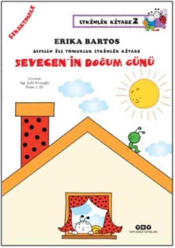 Sevecen Ile Tomurcuk Etkinlik Kitabı - 2 Sevecenin Doğum Günü