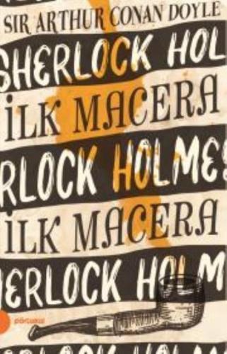 İlk Macera - Sherlock Holmes 1 Sir Arthur Conan Doyle