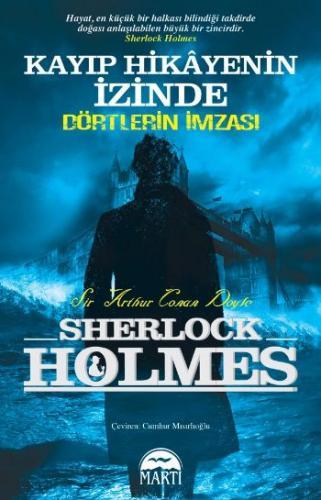 Sherlock Holmes Dörtlerin İmzası Kayıp Hikayenin İzinde