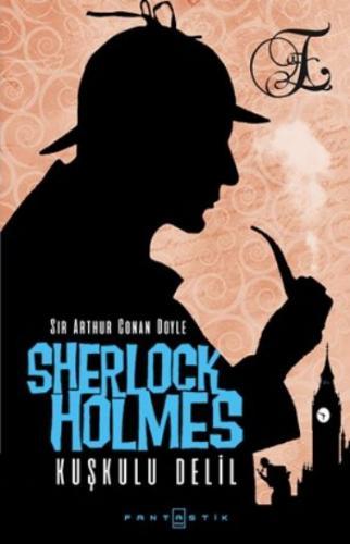 Sherlock Holmes- Kuşkulu Delil