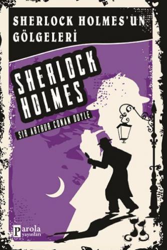 Sherlock Holmes'un Gölgeleri - Sherlock Holmes Sir Arthur Conan Doyle
