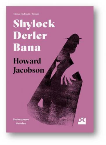 Shylock Derler Bana - Shakespeare Yeniden Howard Jacobson
