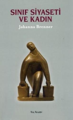 Sınıf Siyaseti ve Kadın Johanna Brenner