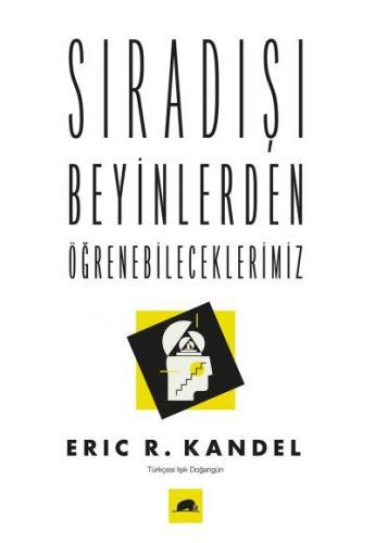 Sıradışı Beyinlerden Öğrenebileceklerimiz Eric R.Kandel