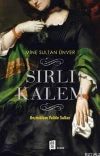 Sırlı Kalem - Bezmialem Valide Sultan