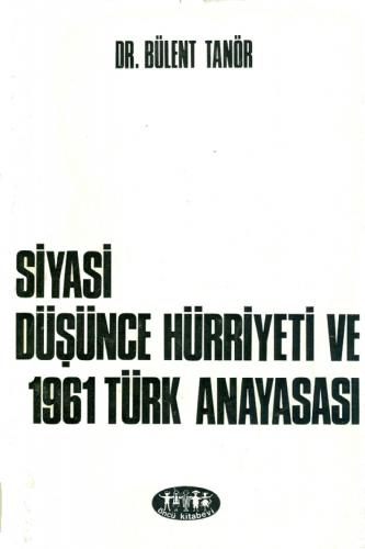 Siyasi Düşünce Hürriyeti ve 1961 Türk Anayasası