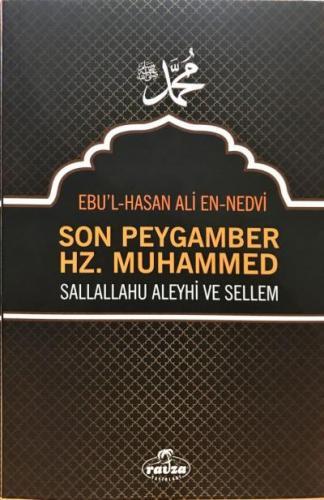 Son Peygamber Hz. Muhammed ''Sallahü Aleyhi ve Sellem''