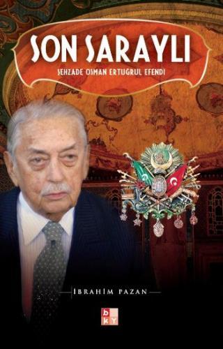 """Son Saraylı """"Şehzade Osman Ertuğrul Efendi"""""""