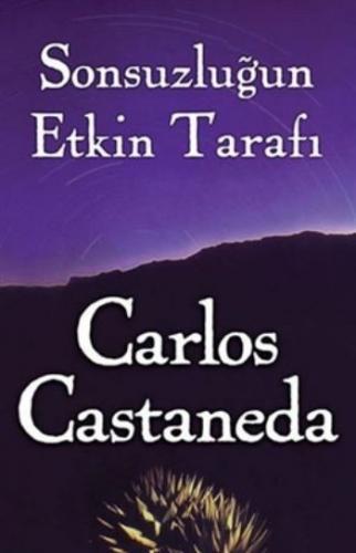 Sonsuzluğun Etkin Tarafı Carlos Castaneda