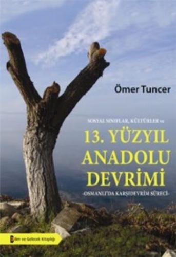 Sosyal Sınıflar Kültürler ve 13. Yüzyıl Anadolu Devrimi