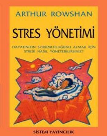 Stres Yönetimi-Hayatınızın Sorumluluğunu Almak İçi