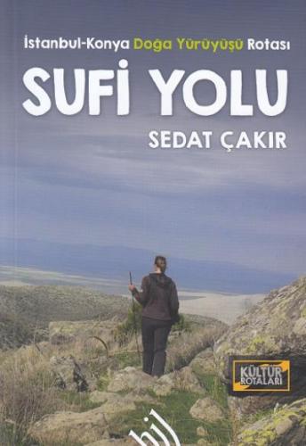 Sufi Yolu-İstanbul Konya Doğa Yürüyüşü Rotası